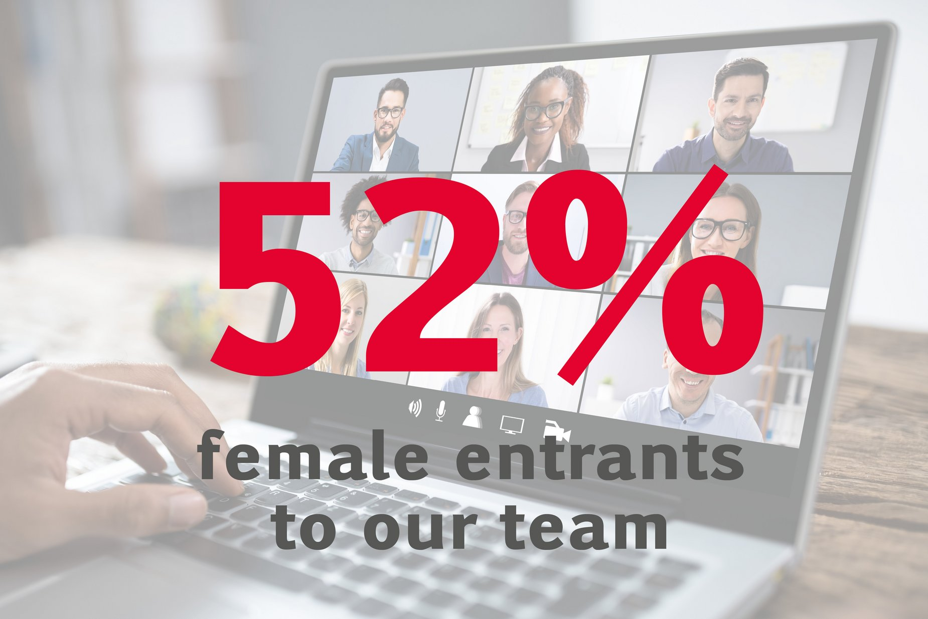 52 percent female entrants to our team